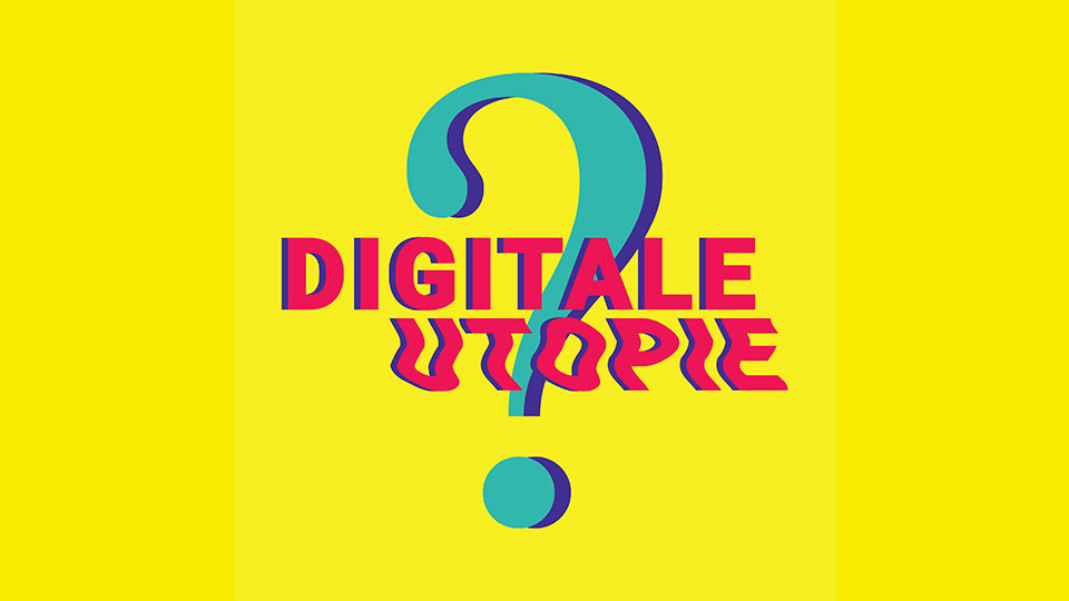Digitale Utopie