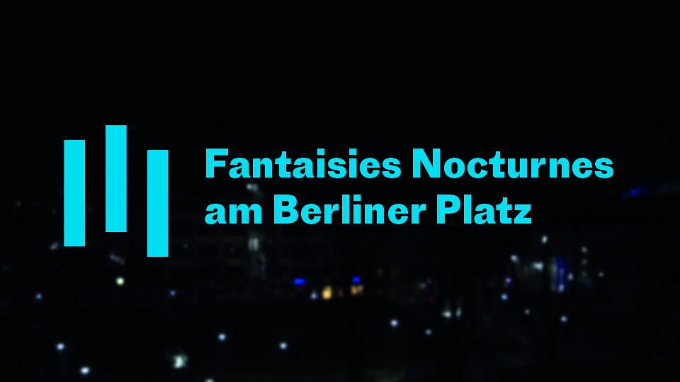 Fantaisies Nocturnes am Berliner Platz